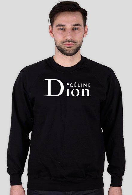 Celine Dion / Céline and Dior / bluza unisex