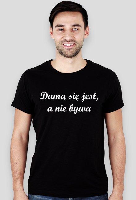 Damą się jest, a nie bywa / Projekt Lady / t-shirt slim