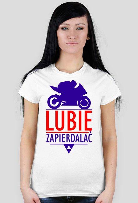 Lubię zapierdalać ścigacz 3 - damska koszulka motocyklowa