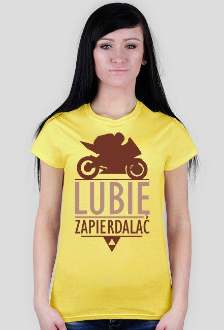 Lubię zapierdalać ścigacz 4 - damska koszulka motocyklowa