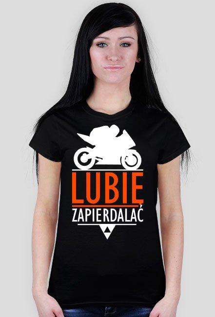 Lubię zapierdalać ścigacz 6 - damska koszulka motocyklowa