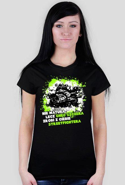 Nie matura, lecz chęć szczera zrobi z ciebie streetfichtera - Damska koszulka motocyklowa