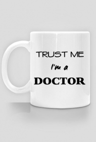 Kubek Trust me I'm a doctor prezent na doktorat