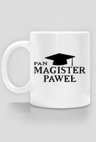 Kubek Pan Magister z imieniem Paweł