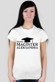 Koszulka Pani Magister z imieniem Aleksandra