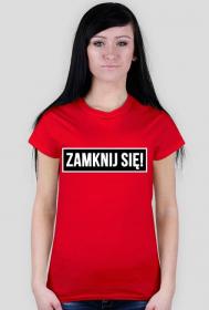 Koszulka Zamknij się damska
