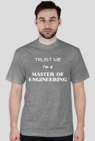 Trust me I'm a master of engineering koszulka
