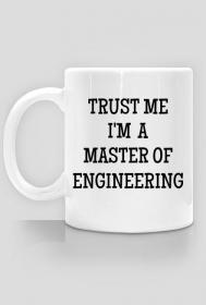 Prezent dla magistra inzyniera Trust me I'm a master of engineering