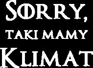 Koszulka Sorry, taki mamy klimat
