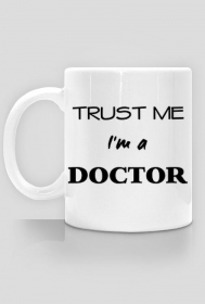 Trust me I'm a doctor kubek dwustronny