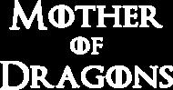 Mother of Dragons koszulka Gra o tron