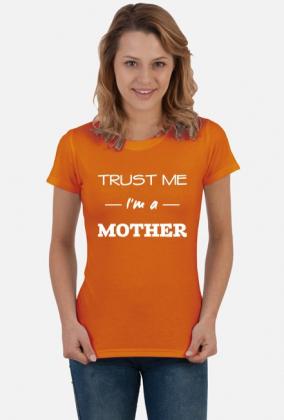 Koszulka Trust me I'm a mother