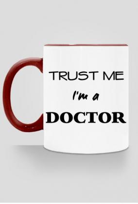 Obrona doktoratu prezent - kubek Trust me Im a doctor