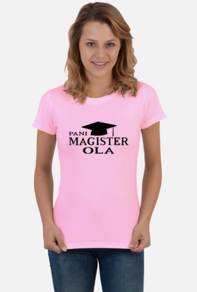 Koszulka Pani Magister z imieniem Ola