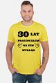 30 lat pracowalem na ten wyglad koszulka