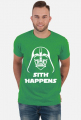 Sith Happens Darth Vader Star Wars koszulka