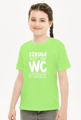 Szkoła jak WC (koszulka dziewczęca) jg