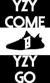 YZY Come YZY Go