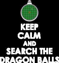 Dragon Ball KEEP CALM AND SEARCH THE DRAGON BALLS - T-shirt damski