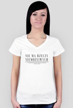 Nie ma rzeczy niemożliwych - koszulka damska V-neck