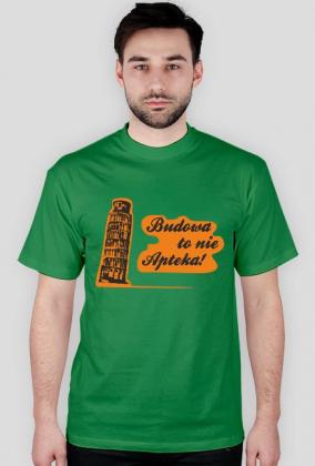 Budowa to nie apteka - koszulka męska