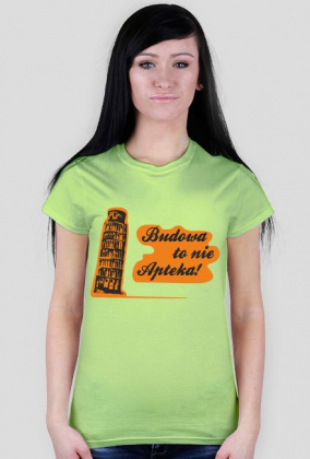 Budowa to nie apteka - koszulka damska