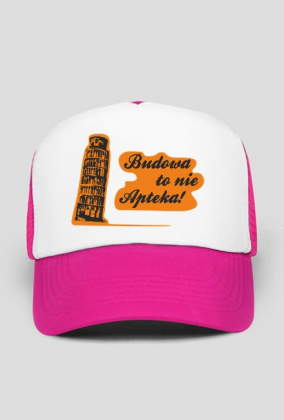 Budowa to nie apteka - czapka