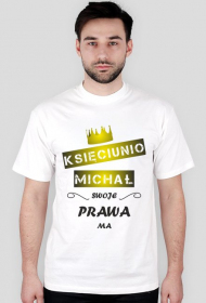 Koszulka z nadrukiem Księciunio imię Michał swoje prawa ma