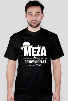 Koszulka męża, który zawsze miałby rację gdyby nie fakt że ma żonę biała