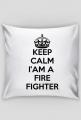 #5 - keep calm i'am a fire fighter