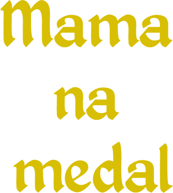 mama na medal
