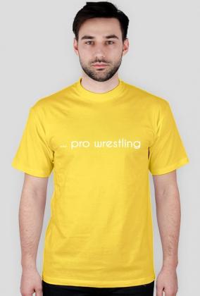 """... PRO WRESTLING"" T-Shirt [NEW]"