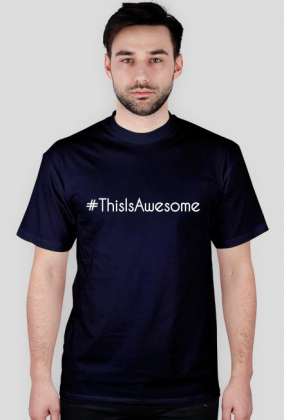 """#ThisIsAwesome"" T-Shirt [NEW]"