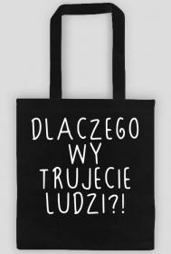 Dlaczego wy trujecie ludzi?! / Magda Gessler / torba shopper