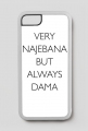 Very najebana but always dama / etui iphone 7/8