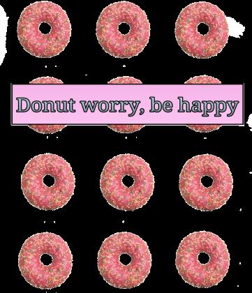 Donut worry, be happy