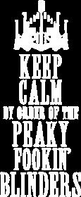 Koszulka Keep Calm By Order Of The Peaky Fookin Blinders