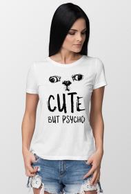 """Cute but psycho"" - Koszulka damska (Biała)"