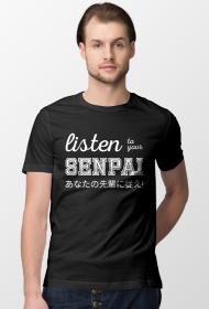 Listen to your senpai - Koszulka dla fana anime (Męska, Biały napis)
