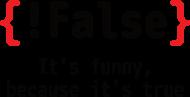 {!False} It's funny, because it's true - Prezent dla programisty - Koszulka męska (Czarny napis)