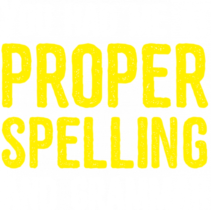 You had me at proper spelling and grammar - Funny T-shirt