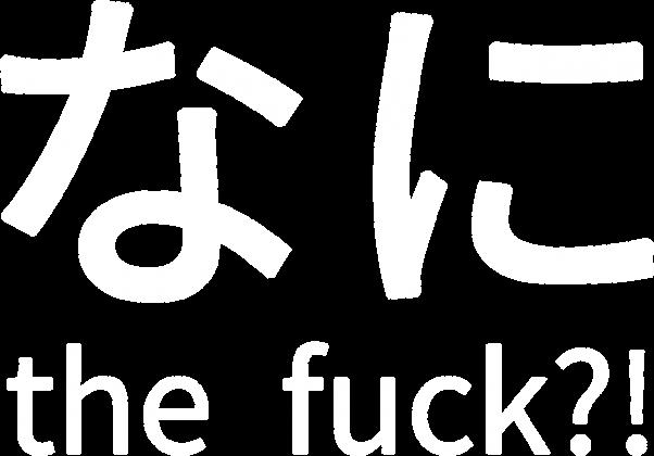 Nani the fuck / なに the fuck - Nadruki Anime - Koszulka męska