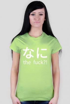 Nani the fuck / なに the fuck - Nadruki Anime - Koszulka damska