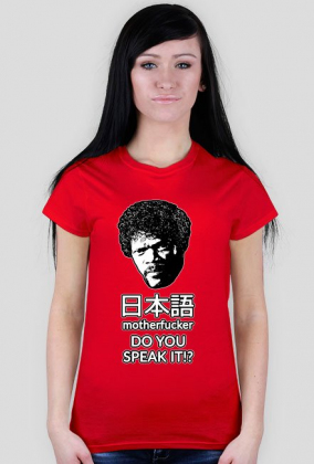 Nihongo motherfucker, do you speak it!? - Śmieszny prezent dla otaku - Koszulka damska