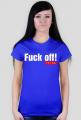 Fuck off! くそくらえ - Damski T-shirt