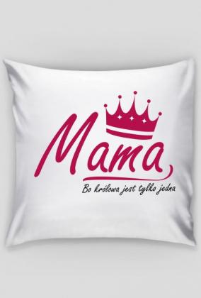 BStyle - Mama, Bo królowa jest tylko jedna ( prezent na Dzień Matki) - Poszewka na poduszkę