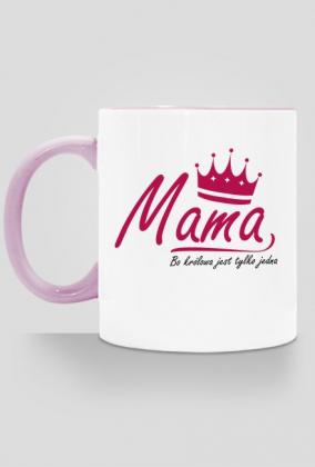 BStyle - Mama, Bo królowa jest tylko jedna ( prezent na Dzień Matki)
