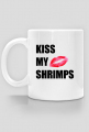 KISS MY SHRIMPS