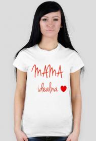 Mama idealna - koszulka damska