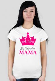 Jej wysokość Mama - koszulka damska